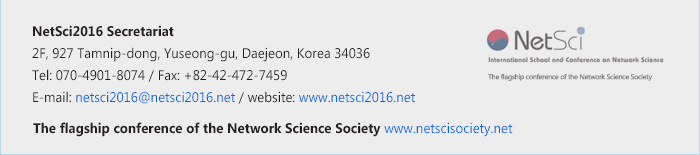 NetSci2016 Secretariat :: E-mail: netsci2016@netsci2016.net / website: www.netsci2016.net / The flagship conference of the Network Science Society www.netscisociety.net